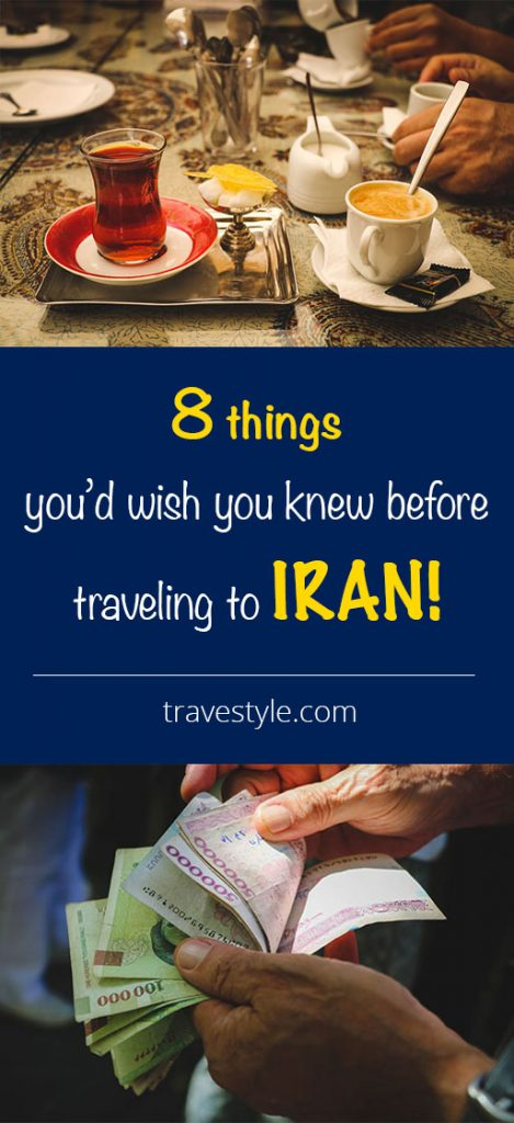 8 Things You'd Wish You Knew Before Traveling to IRAN!