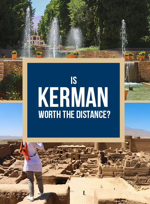 Is Kerman worth the distance?