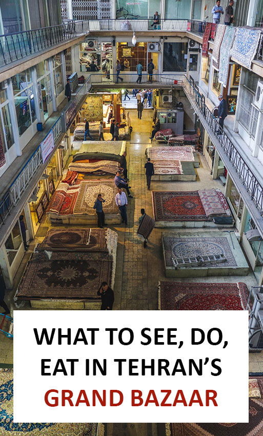 What to do, see, eat in Tehran's Grand Bazaar