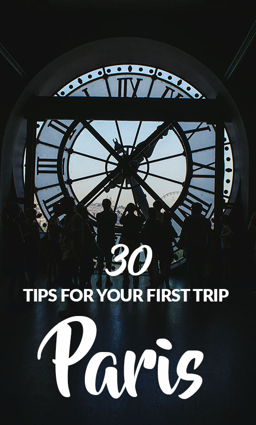 30 Paris travel tips to consider on your first trip
